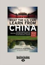 What the U. S. Can Learn from China : An Open-Minded Guide to Treating Our...