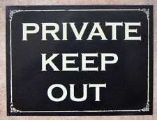 "QUALITY METAL NOT TIN SIGN "" PRIVATE KEEP OUT"" HOLED FOR FIXING HOME OR BUSINESS"
