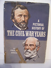 A Pictorial History of the Civil War Years,Paul M. Angle,1967,Johnston,McClellan
