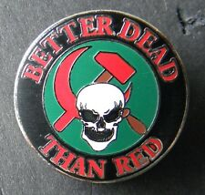 Better Dead than Red Lapel Hat Pin 1 inch