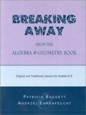 Breaking Away from the Algebra and Geometry Book: Original and Traditional Le...