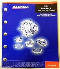 Acdelco 2004 Bearngs & Oil Seals Catalog 2A-100-04