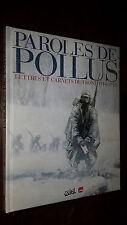 PAROLES DE POILUS - Lettres et carnets du front 1914-1918 - Version illustrée