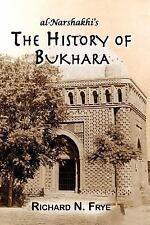 The History of Bukhara by Abu Bakr Muhammad ibn Jafar Narshakhi and Richard...