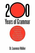 200 Years of Grammar : A History of Grammar Teaching in Canada, New Zealand,...