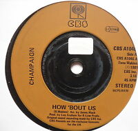 "CHAMPAIGN - How 'Bout Us - Excellent Condition 7"" Single CBS A 1046"
