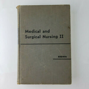 Medical and Surgical Nursing II by Amy Frances Brown hardcover 1959 Vintage