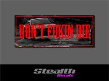 Dont Fukin Die Drift Slap Sticker Decal, Stance, Initial D