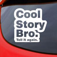 Cool Story Bro Funny JDM Style Car Window Decal Bumper Sticker Drift Turbo 0523