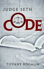 """Judge Seth Code"" by Tiffany Rogalin"