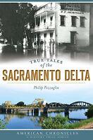 True Tales of the Sacramento Delta [American Chronicles] [CA]