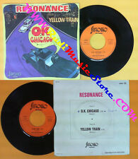 LP 45 7'' RESONANCE o.k chicago Yellow train france SIROCCO 48003 no cd mc dvd*