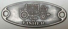 ORIGINAL GM FISHER BODY EMBLEM Buick Cadillac Chevy Oldsmobile Pontiac L@@K G151