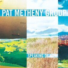 Pat Metheny Group - Speaking Of Now [CD]