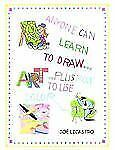 Anyone Can Learn to Draw... Plus How to Use Color by Joe Licastro (2005,...