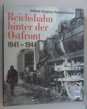 Reichsbahn hinter der Ostfront 1941-1944 // Andreas Knipping R. Schulz