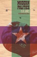 Modern Politics by C. L. R. James c2013, NEW Paperback, Ships Free
