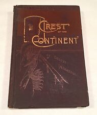Crest of the Continent Ernest Ingersoll 1885 Antique HC Americana Railroad Train