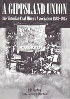 A Gippsland Union- Victorian Coal Miners Association 1893-1915