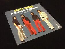 Vinyle 45 tours  Crazy Horse Et surtout ne m' oublie pas  (1973)