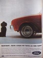PUBLICITÉ PRESSE 1962 FORD TAUNUS AVEC FREINS A DISQUE - ADVERTISING