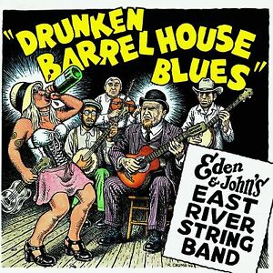 "R. CRUMB ""DRUNKEN BARREL HOUSE BLUES"" EDEN & JOHN'S EAST RIVER STRING BAND CD"