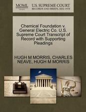 Chemical Foundation V. General Electric Co. U. S. Supreme Court Transcript of...