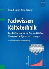 Fachwissen Kältetechnik von Klaus Reisner (2016, Gebundene Ausgabe)