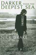 Darker Than The Deepest Sea: The Search for Nick Drake, Good Condition Book, Dan