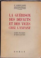 LA GUERISON DES DEFAUTS ET DES VICES CHEZ L ENFANT  GUIDE PRATIQUE D EDUCATION