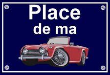 """plaque """" PLACE DE MA TRIUMPH TR5  """""""