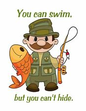 METAL MAGNET Image Fisherman You Can Swim But You Can't Hide Fish Humor MAGNET