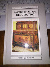 I MOBILI ITALIANI DEL 700/800  AA. VV. Le gemme  FRATELLI MELITA EDITORI 1991