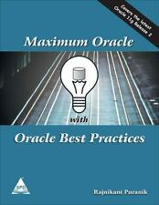 Maximum Oracle with Oracle Best Practices - Covers 11g R2 by Rajnikant Puran