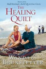 The Half-Stitched Amish Quilting Club Ser.: The Healing Quilt Bk. 3 by Wanda E.