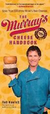 The Murray's Cheese Handbook: A Guide to More Than 300 of the World's Best Chees