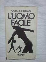L' UOMO FACILE - CATHERINE BREILLAT - LIBRO DELLA VALLE EDITORE 1968