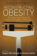 Food, Nutrition, and Culture: Reconstructing Obesity : The Meaning of...