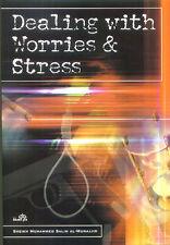 Dealing With Worries & Stress by Sheikh Muhammed Salih Al-Munajjid