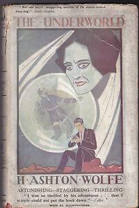H Ashton Wolfe - The Underworld - 1st/1st 1926 Rare Original Jacket - True Crime