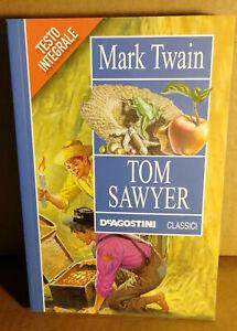 Libro - TOM SOYER - Mark Twain . DeAgostini Classici - Versione Integrale