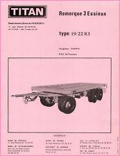 ▬►Prospectus  REMORQUE 3 ESSIEUX TITAN TYPE 19/22 R3  de 1970_CAMION