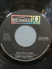 """THREE DOG NIGHT 45 RPM """"Easy To Be Hard"""" """"Dreaming Isn't Good For You"""" VG cond."""