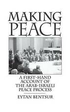 NEW Making Peace: A First-Hand Account of the Arab-Israeli Peace Process
