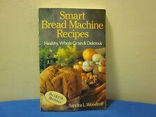 Smart Bread Machine Recipes: Healthy, Whole Grain & Delicious BK3