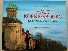 Haut Koenigsbourg : La sentinelle de l'Alsace J R ZIMMERMANN 2008