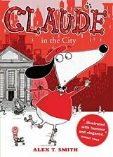 Claude in the City by T Smith, Alex Paperback Book The Fast Free Shipping