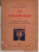 La Ceramique II La Faience en europe du Moyen Age Au XIII° Siècle - Parigi 1934