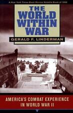The World within War: America's Combat Experience in World War II by Linderman