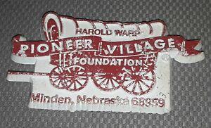 HAROLD WARD PIONEER VILLAGE FOUNDATION vtg RUBBER MAGNET Minden Nebraska FRIDGE